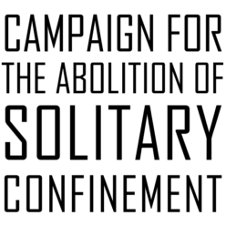 Campaign for the Abolition of Solitary Confinement